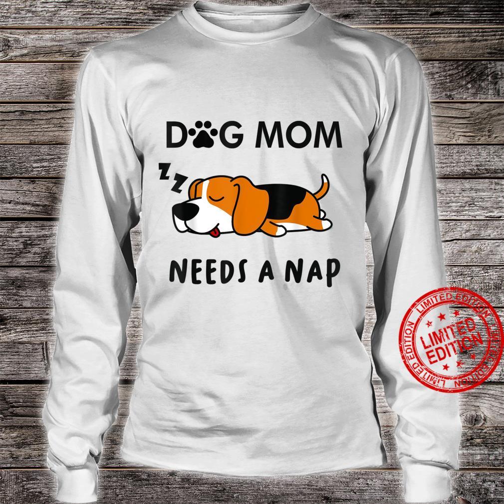 Women's Shirt Dog Mom Needs a Nap Tshirt Shirt long sleeved