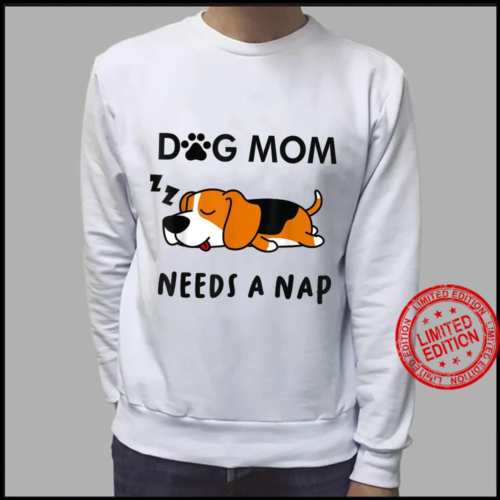 Women's Shirt Dog Mom Needs a Nap Tshirt Shirt sweater