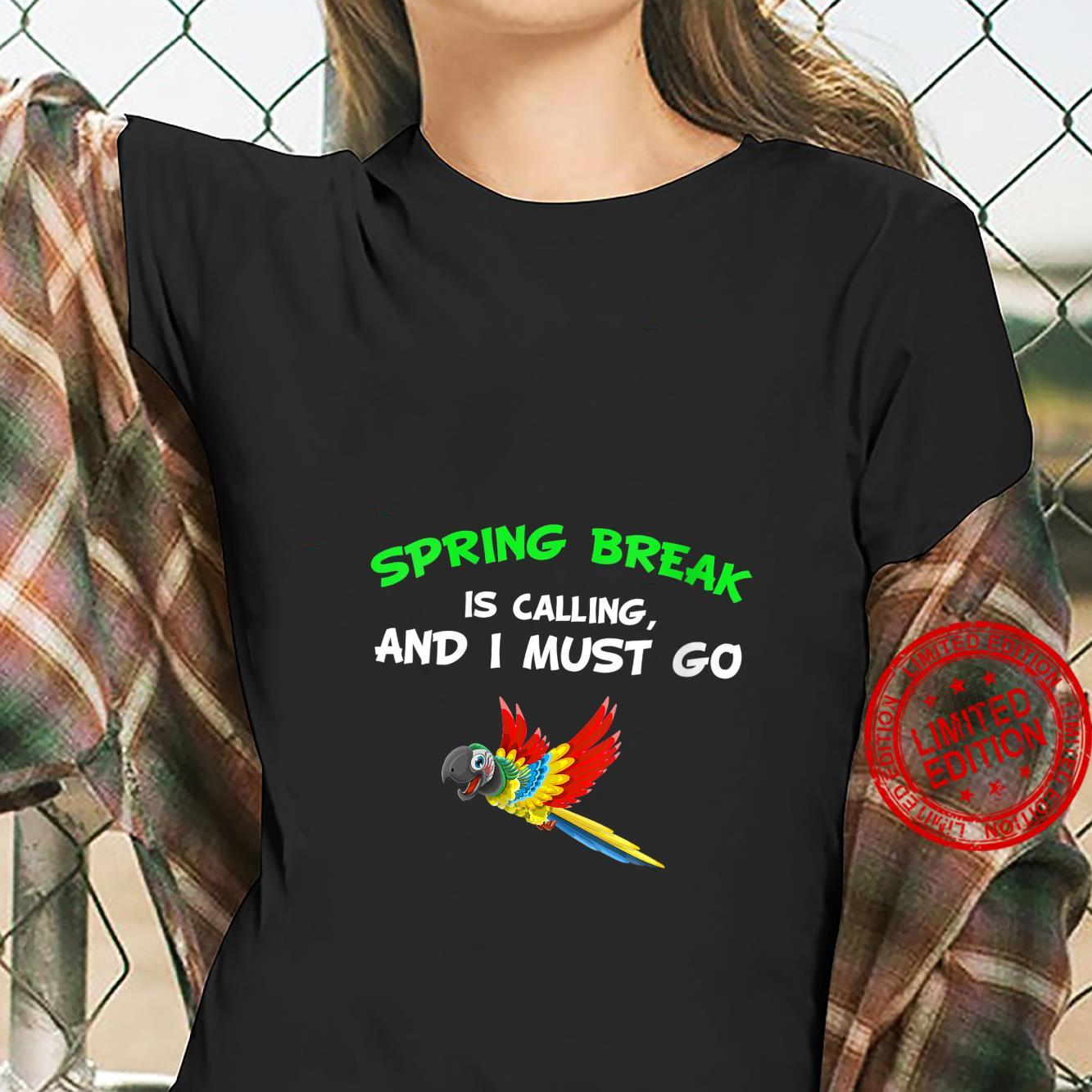 Womens Spring Break Is Calling And I Must Go Vacation Shirt ladies tee