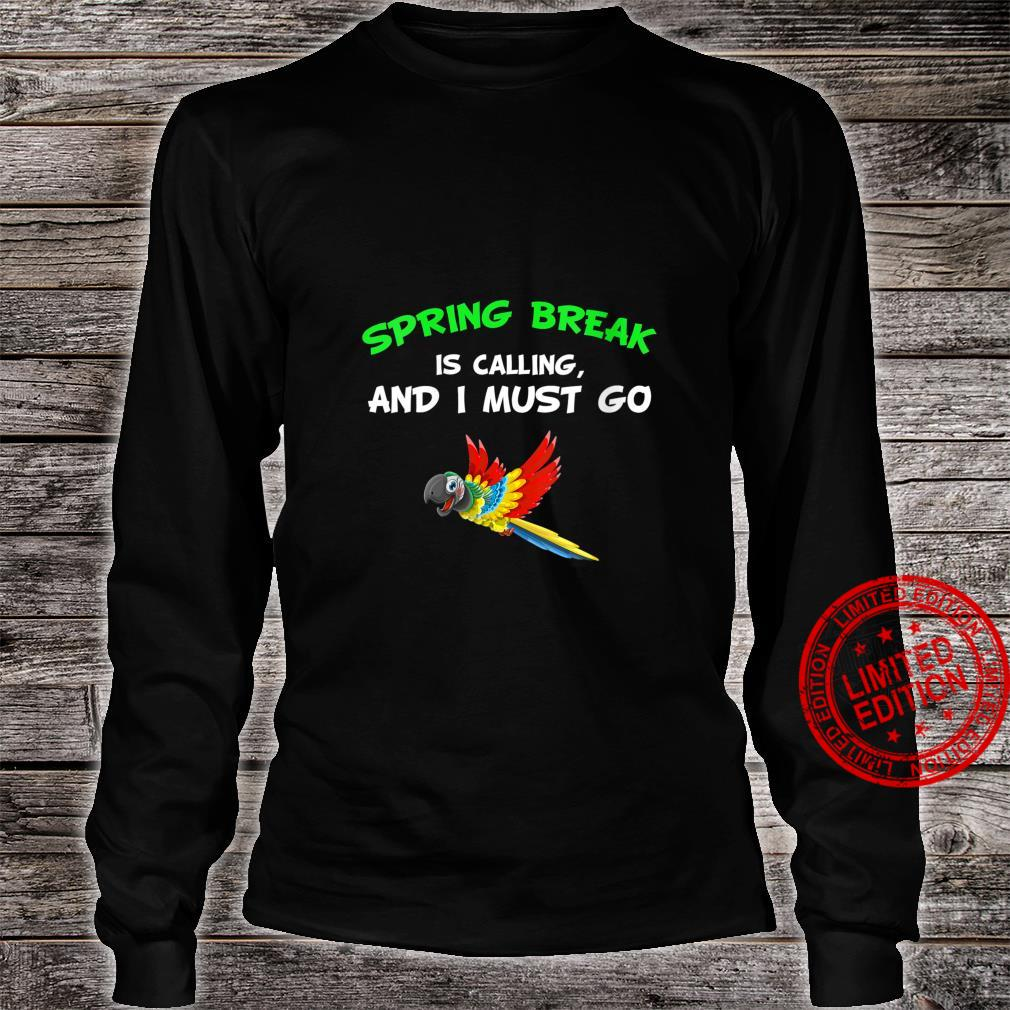 Womens Spring Break Is Calling And I Must Go Vacation Shirt long sleeved