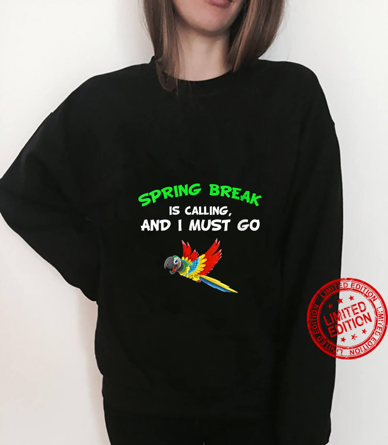 Womens Spring Break Is Calling And I Must Go Vacation Shirt sweater