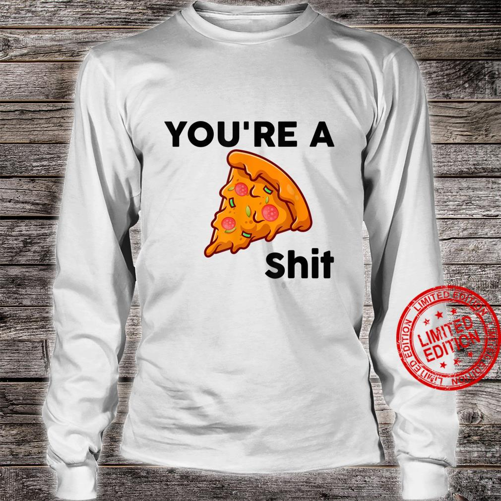 You're A shit Mothers day and grandma Shirt long sleeved