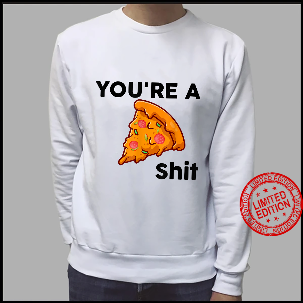 You're A shit Mothers day and grandma Shirt sweater