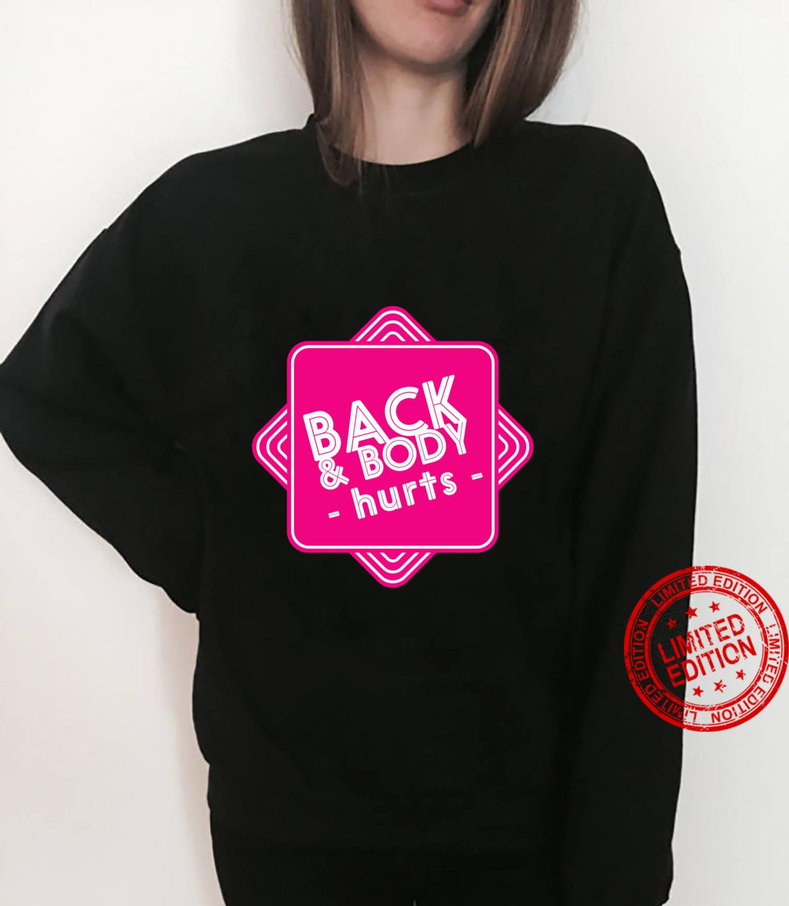 Back and Body Hurts Magenta Meme for Strength Training Shirt sweater