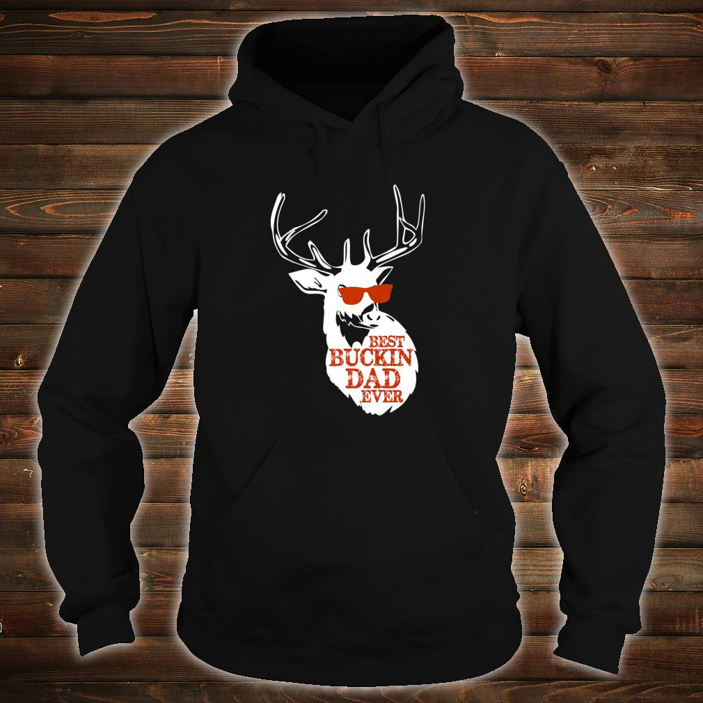 Best Buckin' Dad Ever Father's Day New Dad Shirt hoodie