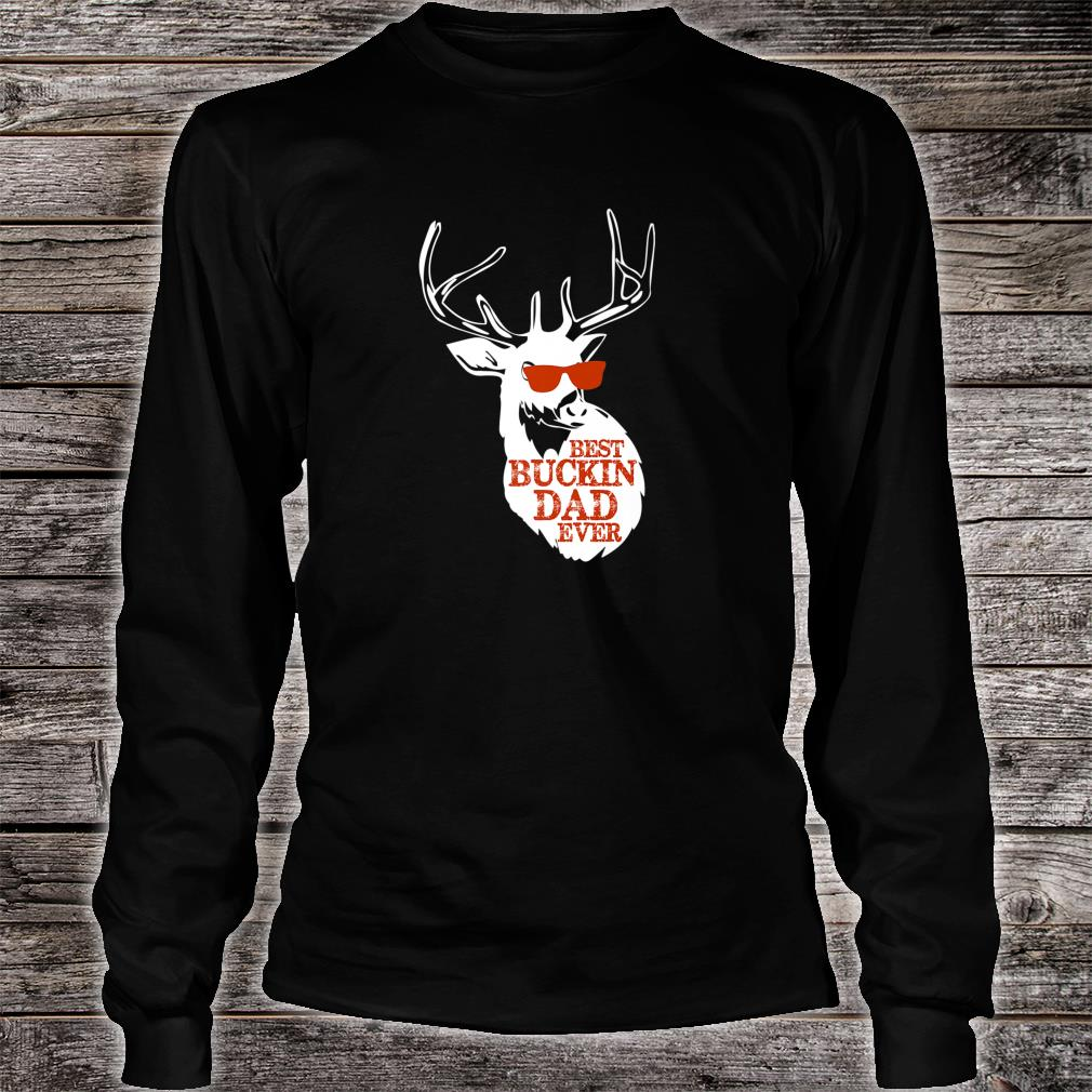 Best Buckin' Dad Ever Father's Day New Dad Shirt long sleeved