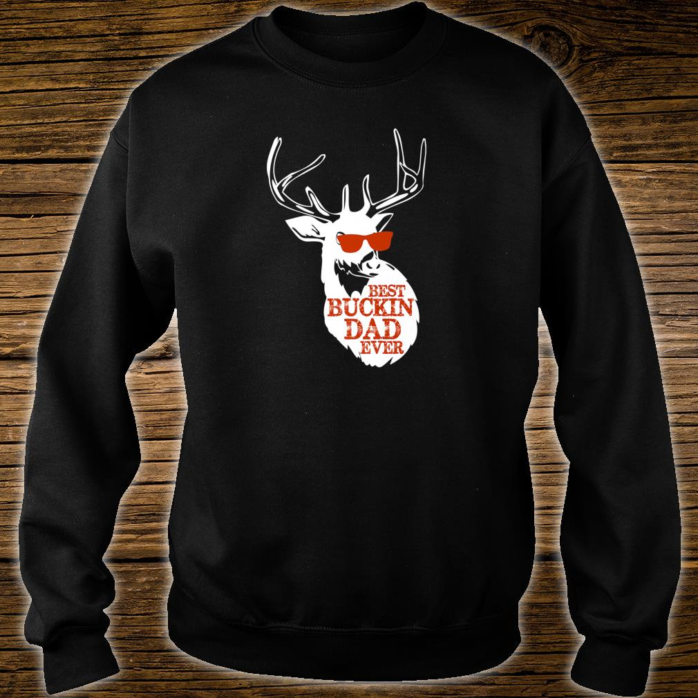 Best Buckin' Dad Ever Father's Day New Dad Shirt sweater
