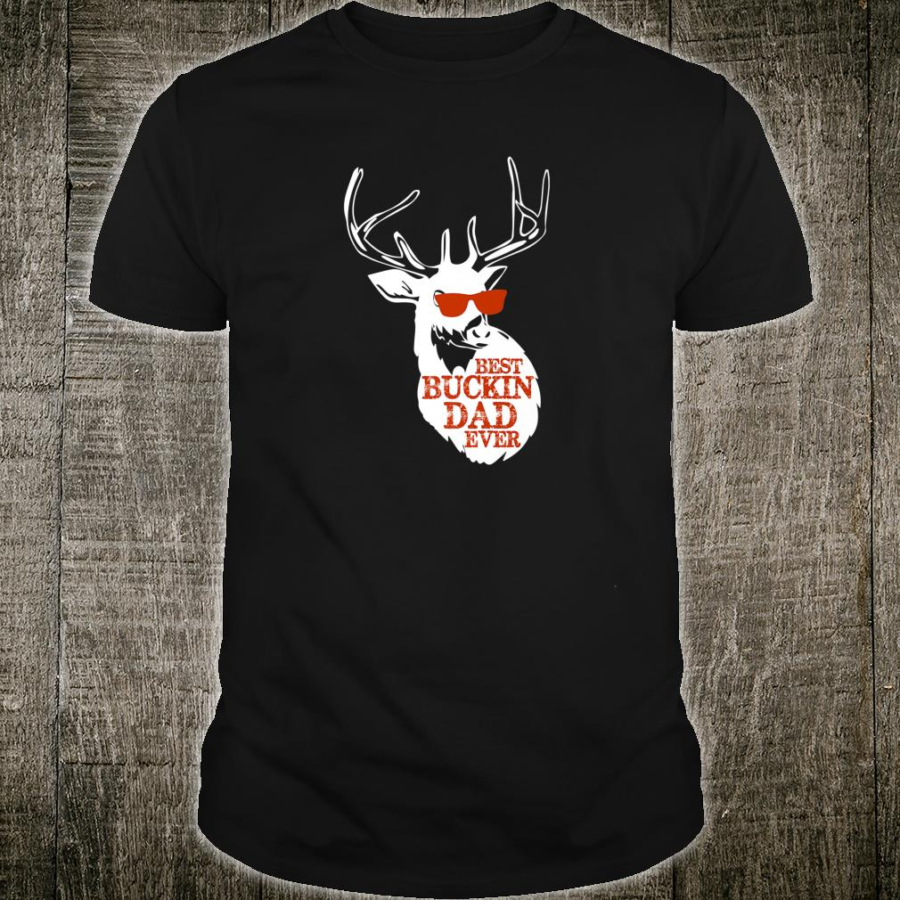 Best Buckin' Dad Ever Father's Day New Dad Shirt
