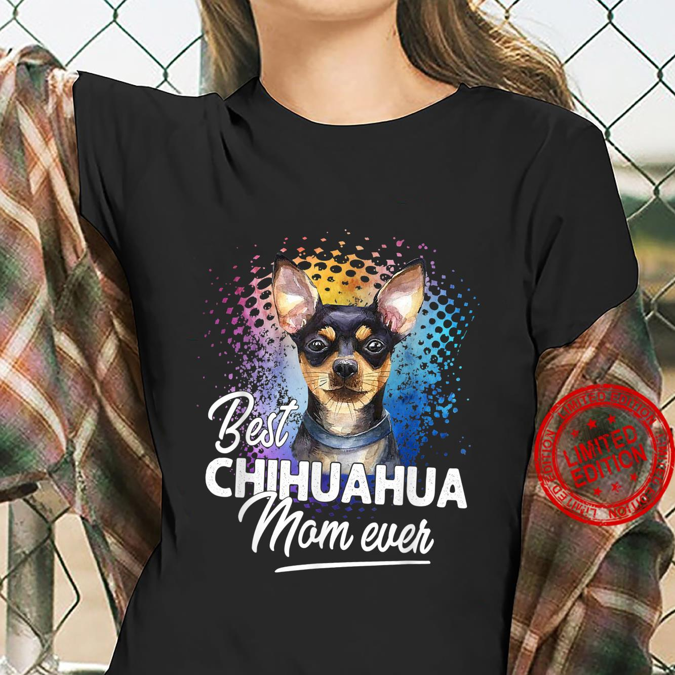 Best Chihuahua Mom Ever Mother's Day Shirt ladies tee