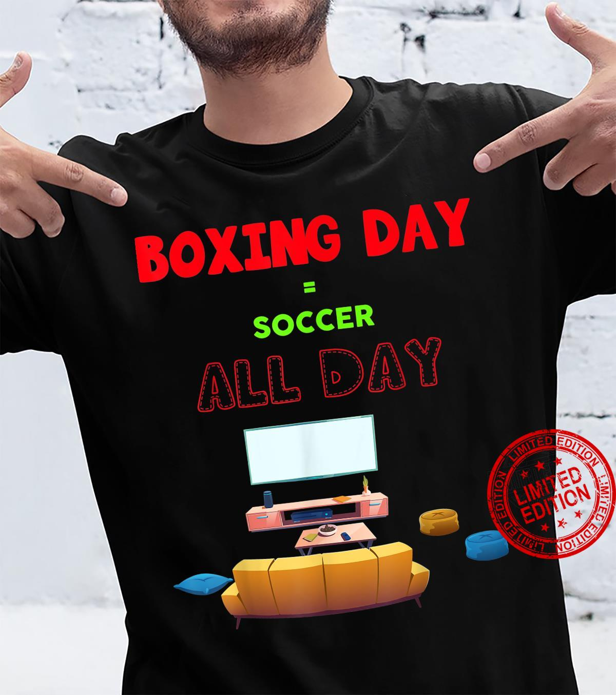 Boxing day, soccer all day Shirt