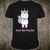 Cute but Psycho sweet and cute rainbow unicorn Shirt