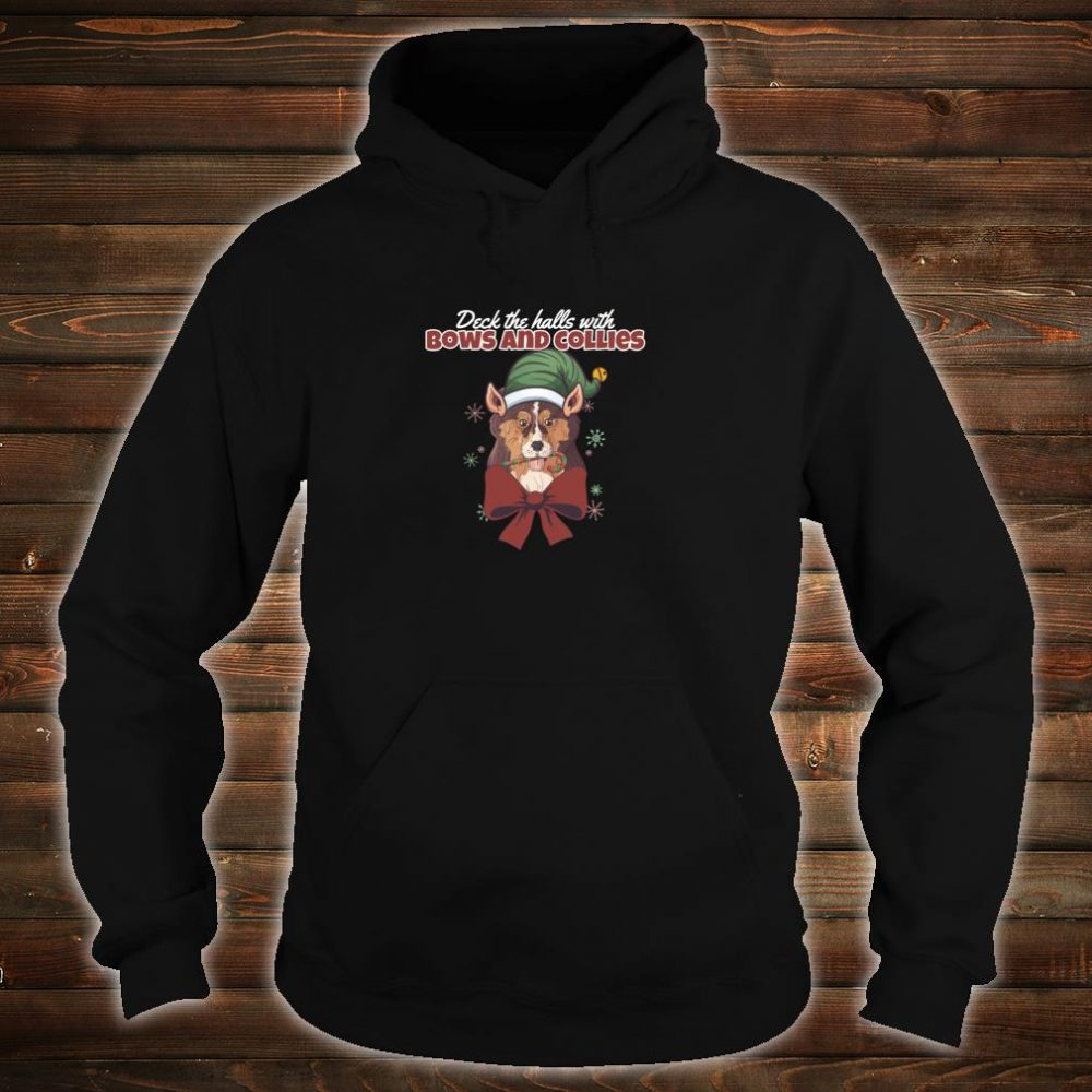 Deck The Halls With Bows And Collies Cute Dog Christmas Shirt hoodie