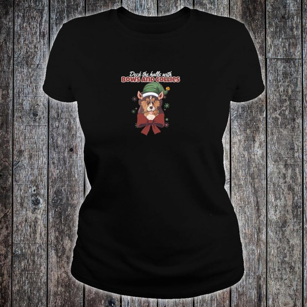 Deck The Halls With Bows And Collies Cute Dog Christmas Shirt ladies tee