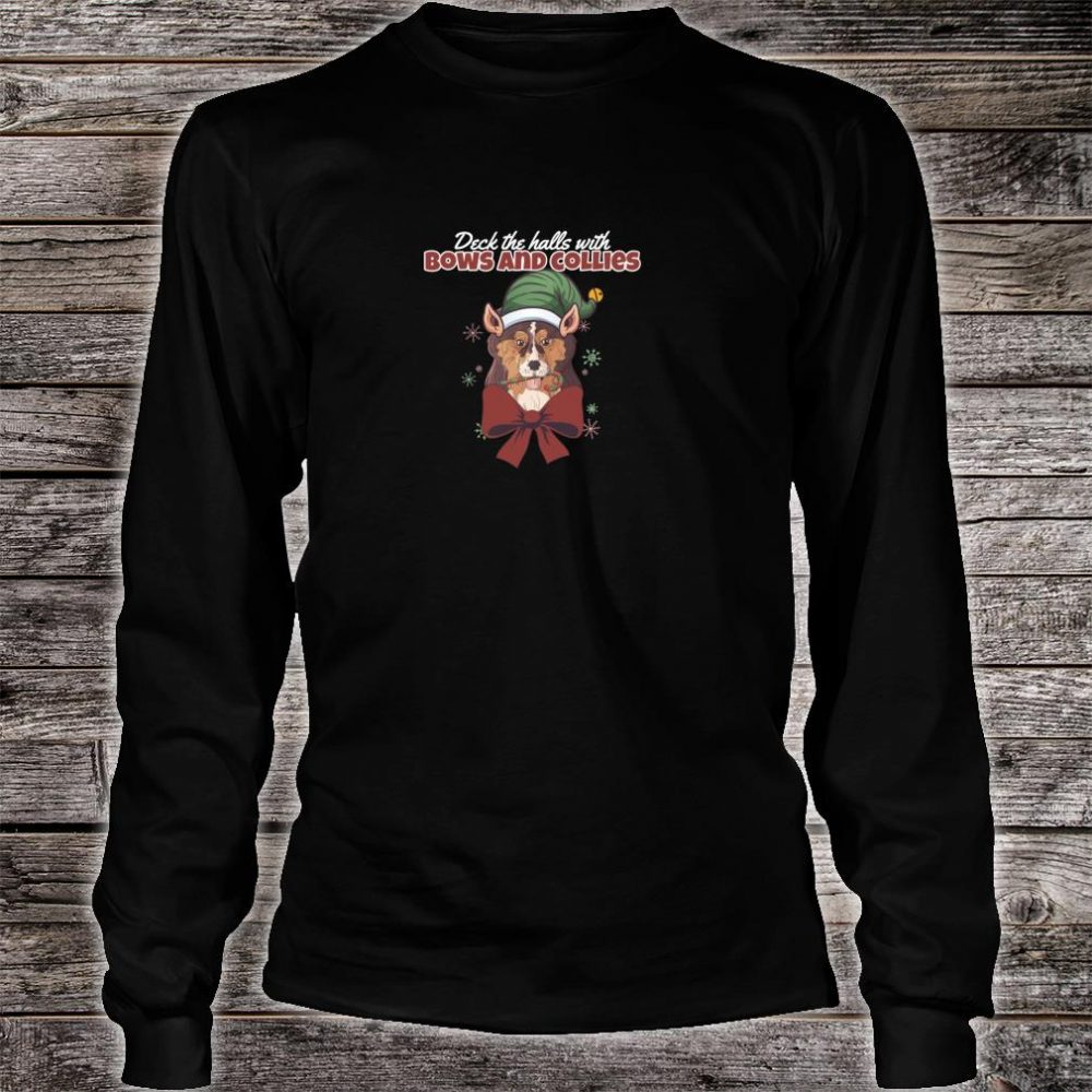 Deck The Halls With Bows And Collies Cute Dog Christmas Shirt long sleeved