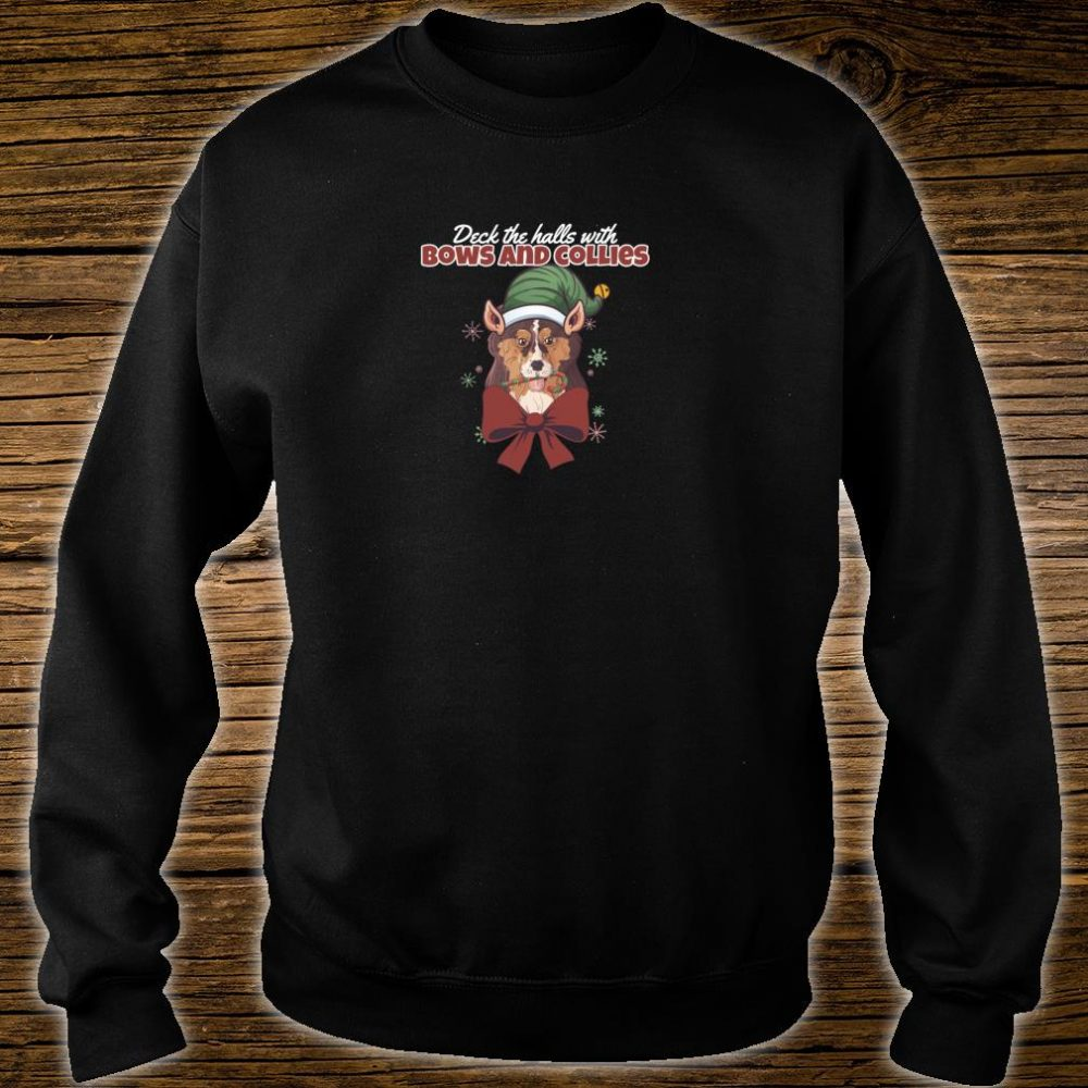 Deck The Halls With Bows And Collies Cute Dog Christmas Shirt sweater