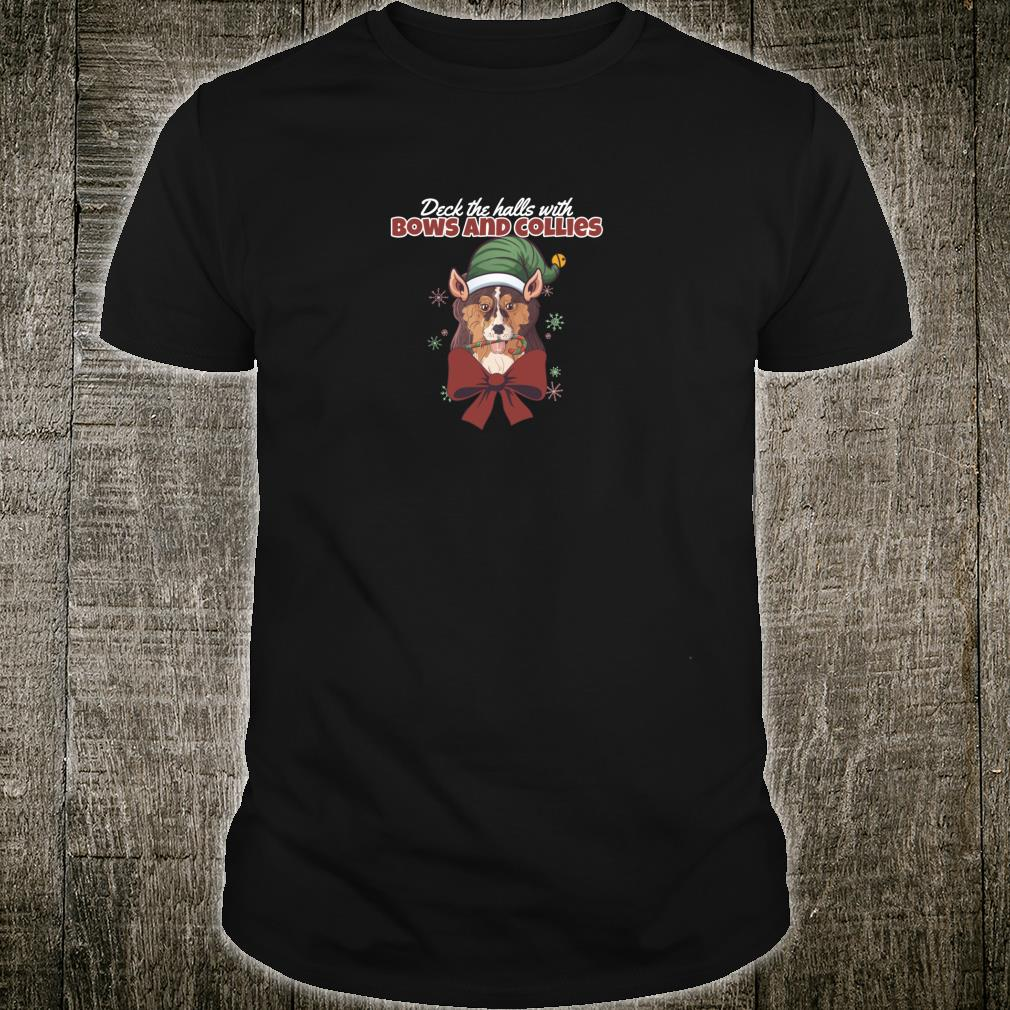 Deck The Halls With Bows And Collies Cute Dog Christmas Shirt