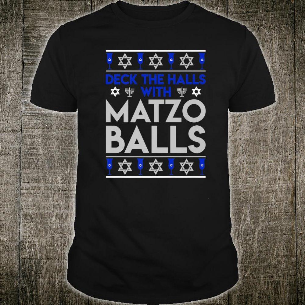 Deck The Halls with Matzo Balls Jewish Christmas Hanukkah Shirt