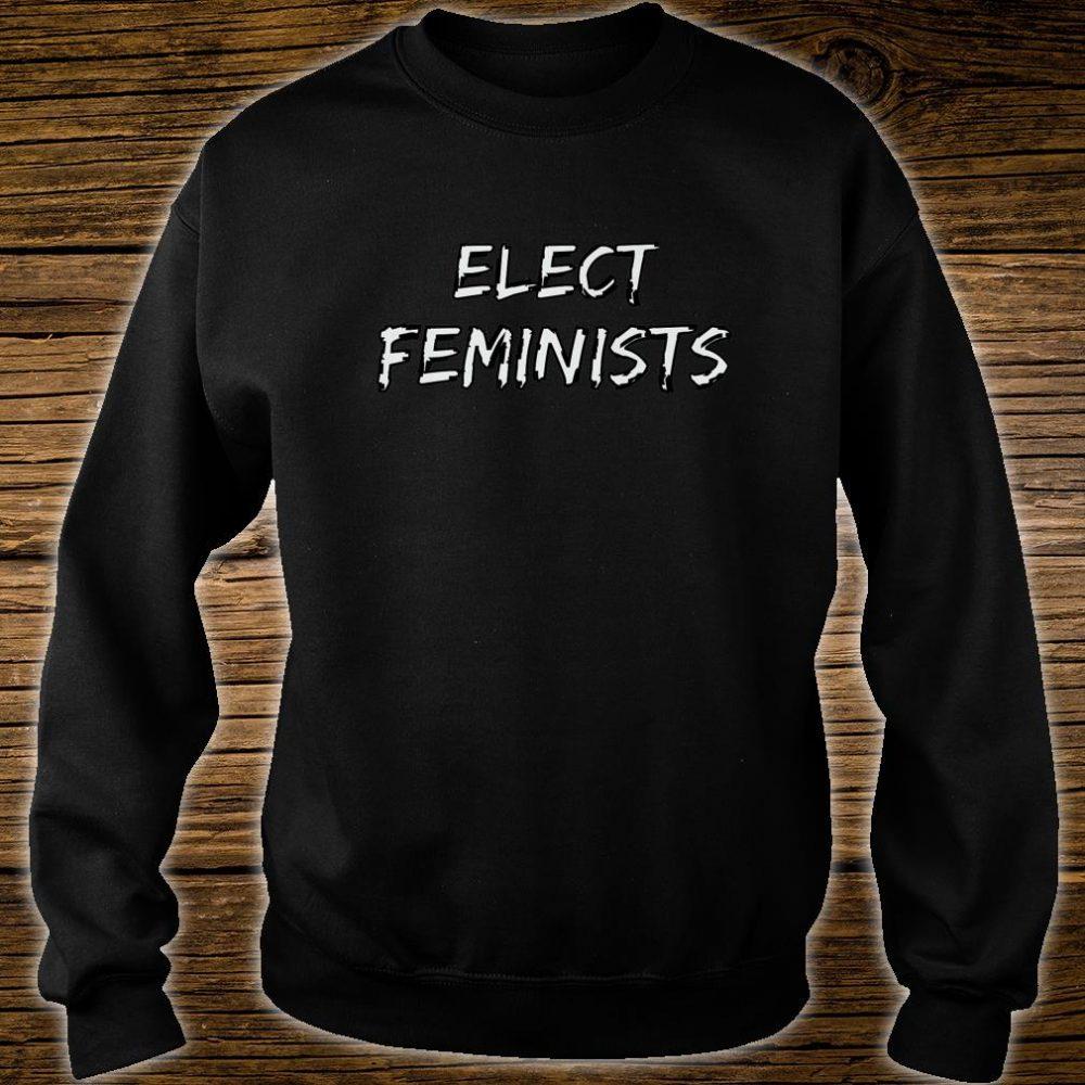 Elect Feminists Shirt sweater