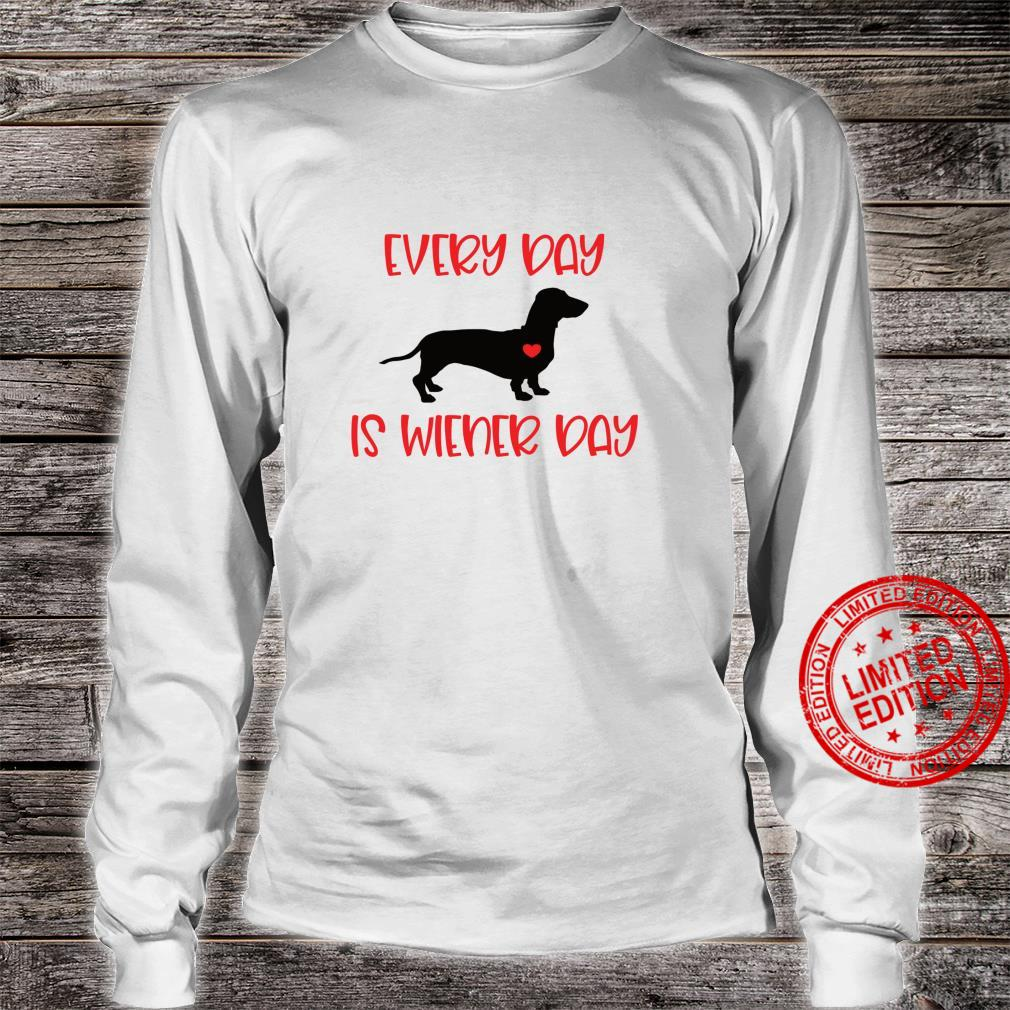 Every Day Is Wiener Day Dachshund Dog Valentine's Day Shirt long sleeved