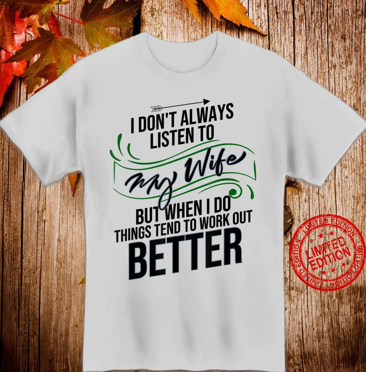 Funny Don't Always Listen To My Wife Best Husbands Shirt
