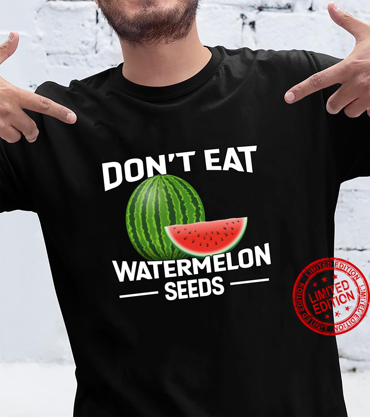 Funny Pregnancy Quote Don't Eat Watermelon Seeds Shirt
