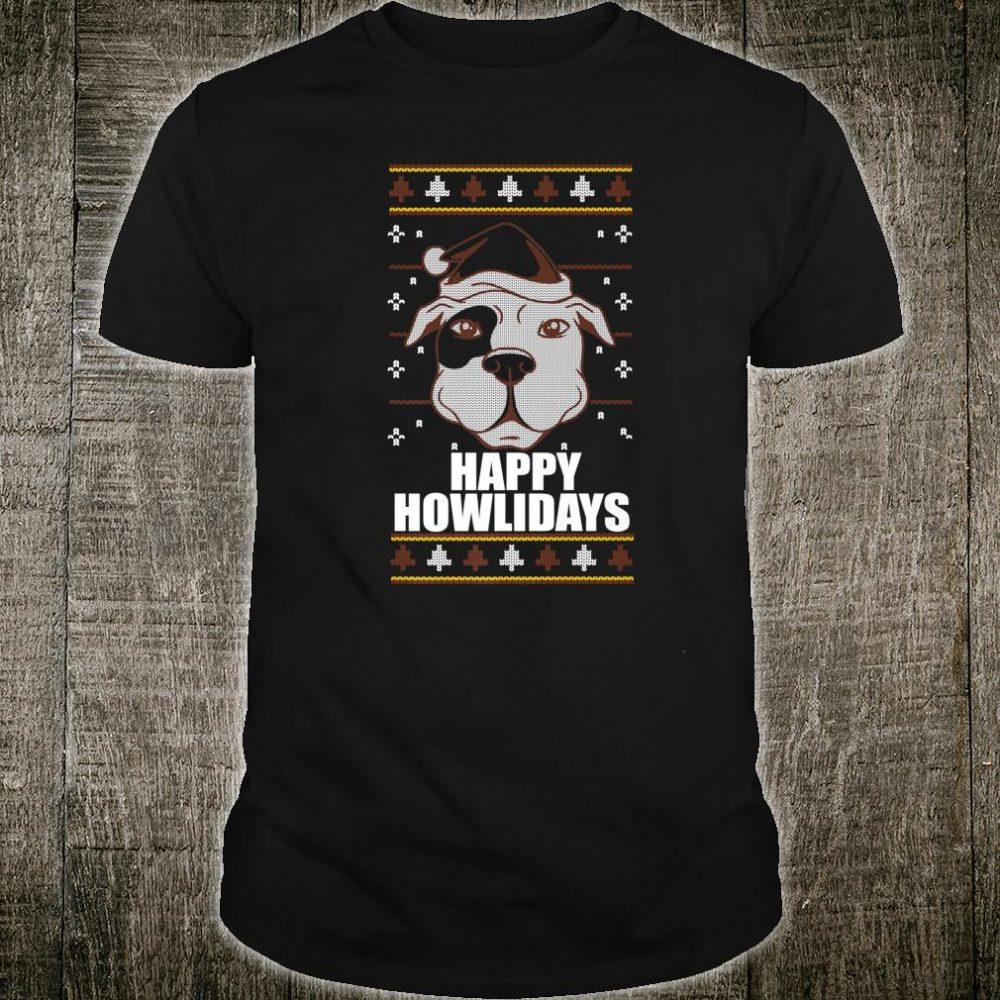 HAPPY HOWLIDAYS Ugly Christmas Pitbull Dog Meme Shirt