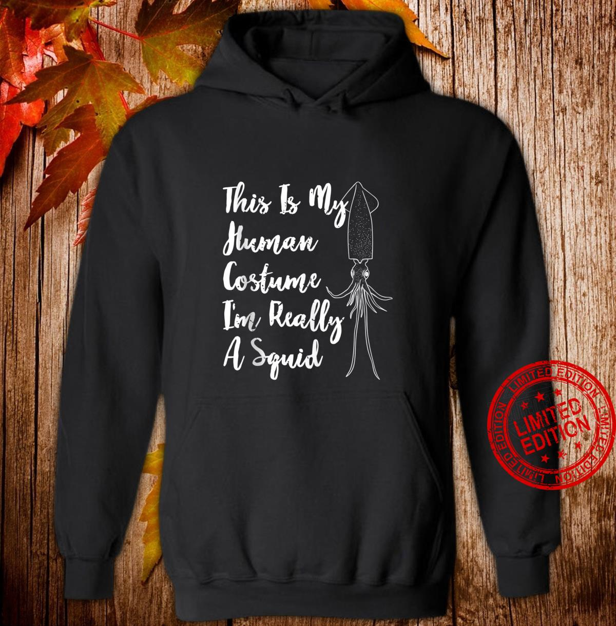 Halloween This Is My Human Costume I'm Really A Squid Shirt hoodie