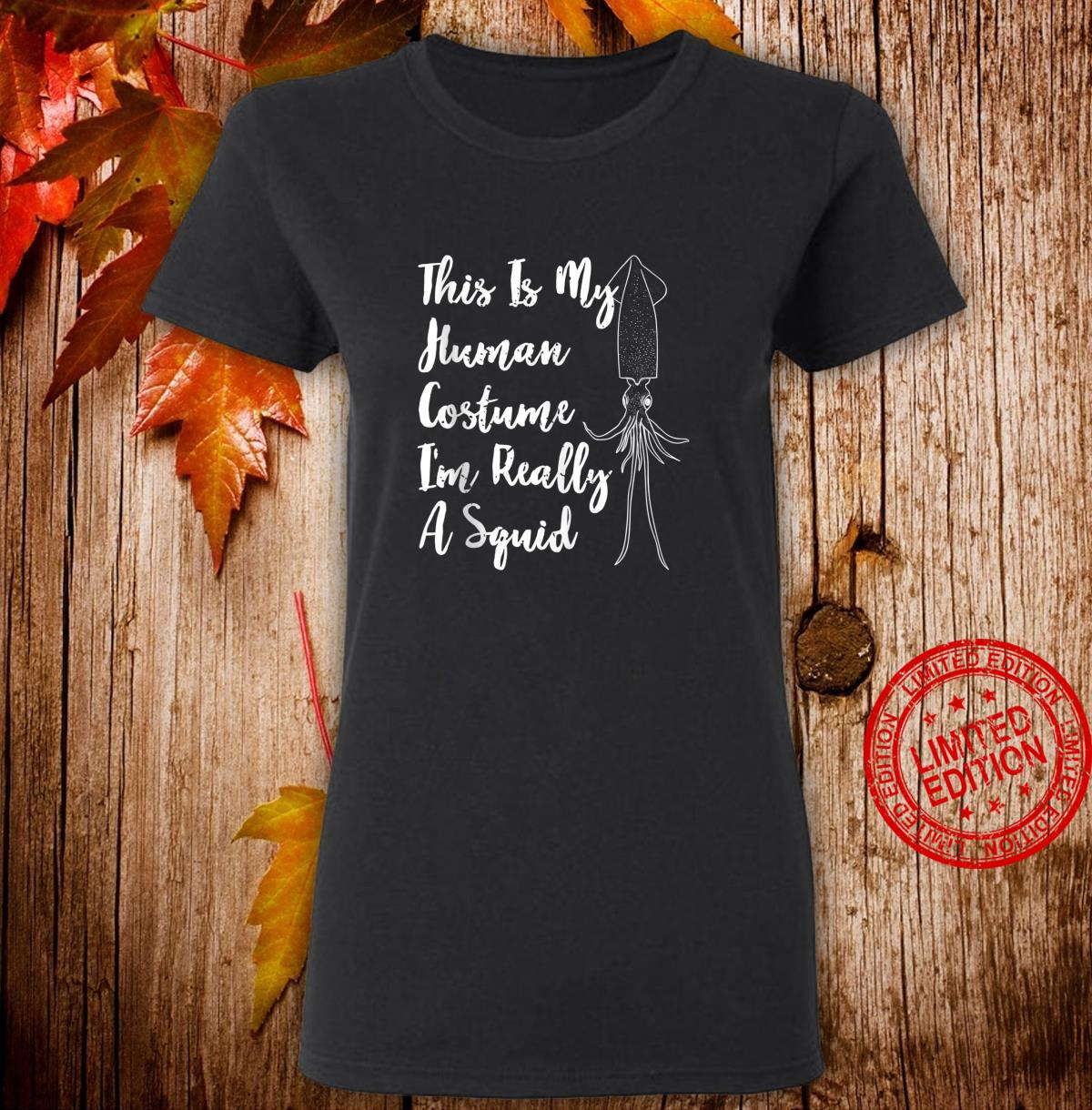 Halloween This Is My Human Costume I'm Really A Squid Shirt ladies tee
