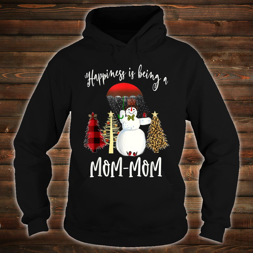 Happiness Is Being MomMom Snowman Christmas Shirt hoodie