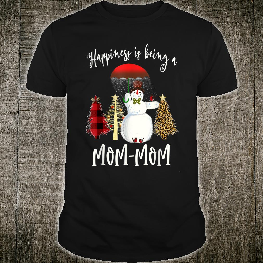 Happiness Is Being MomMom Snowman Christmas Shirt