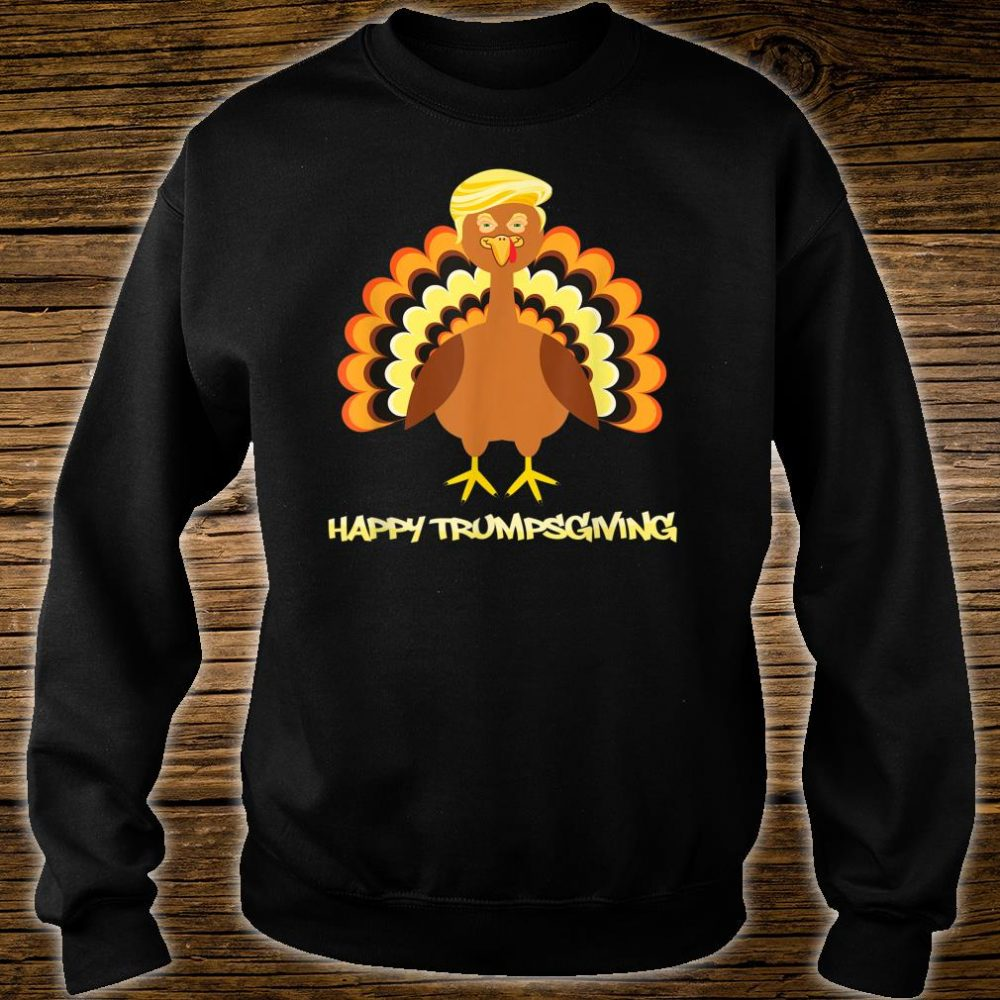 Happy Trumpsgiving Trump Thanksgiving Shirt sweater