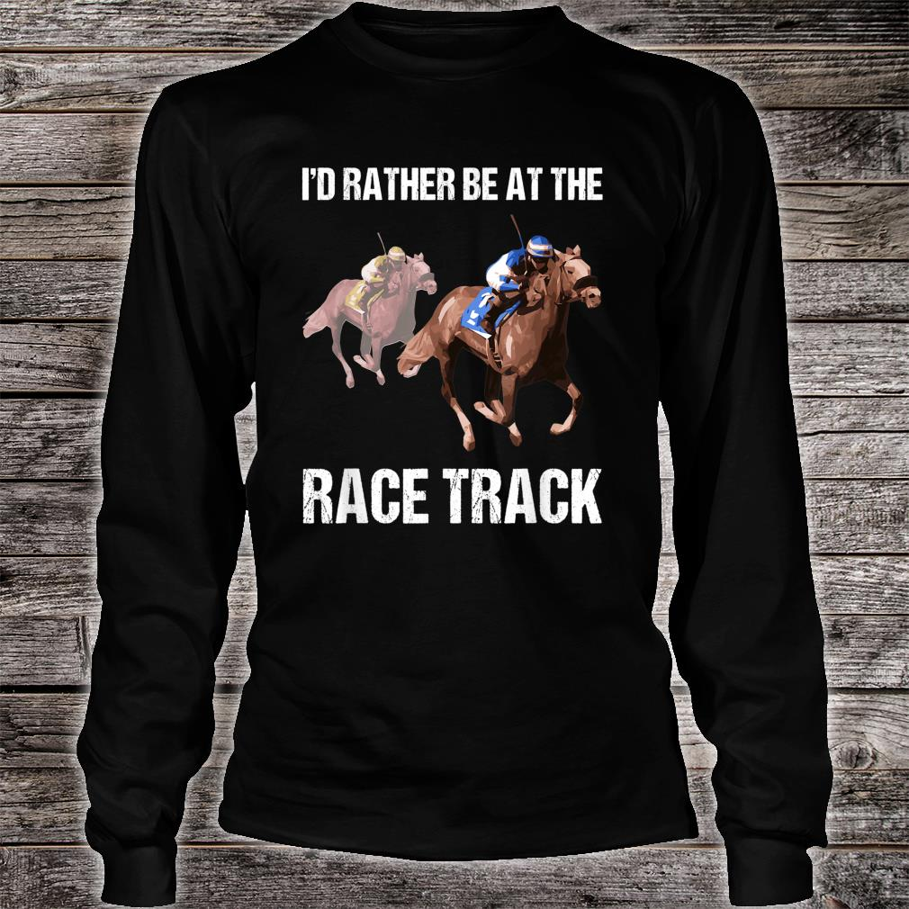 Horse Racing Shirt Race Track Quote Shirt long sleeved