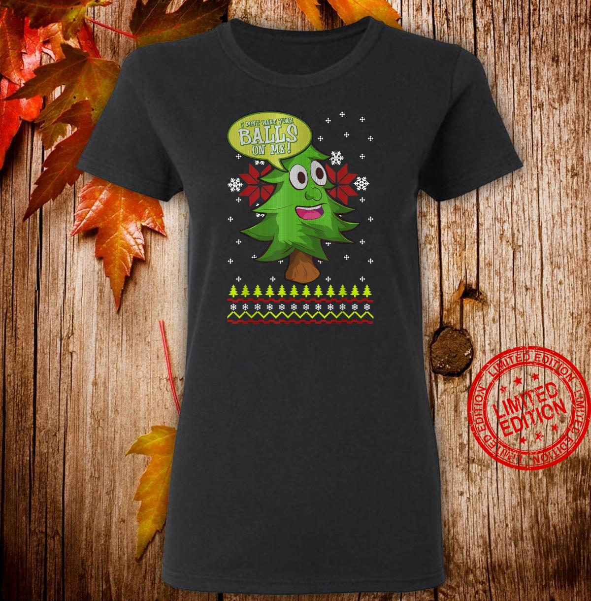 I Don't Want Your Balls On Me Christmas Shirt ladies tee