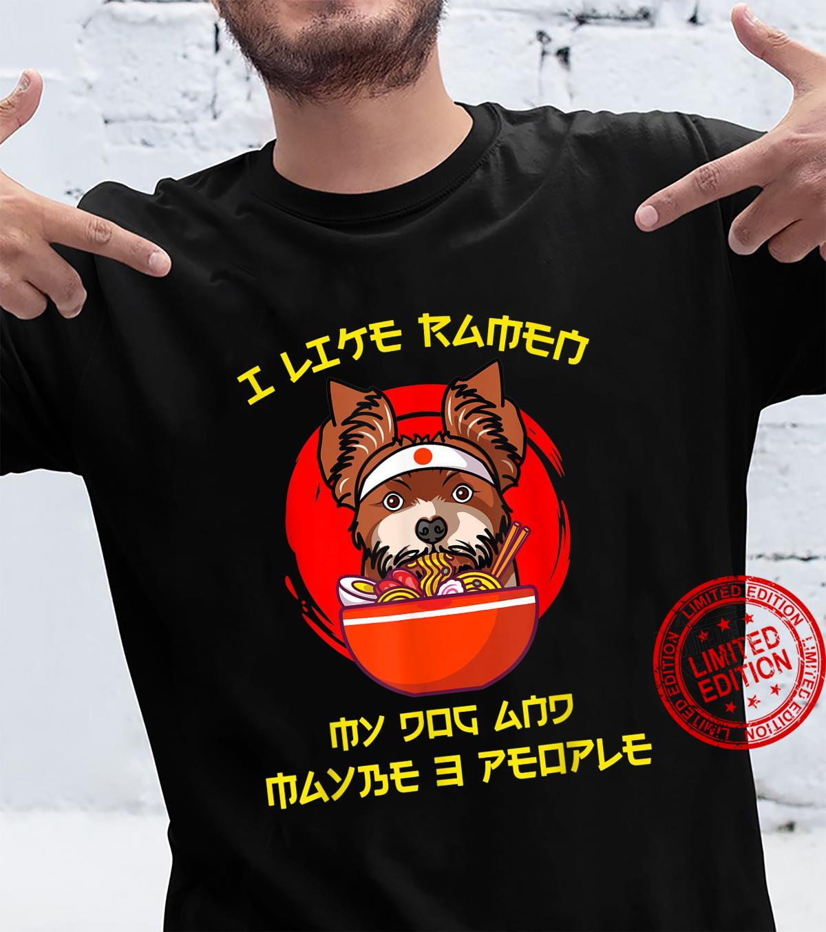 I Like Ramen, My Yorkshire Terrier And Maybe 3 People Shirt