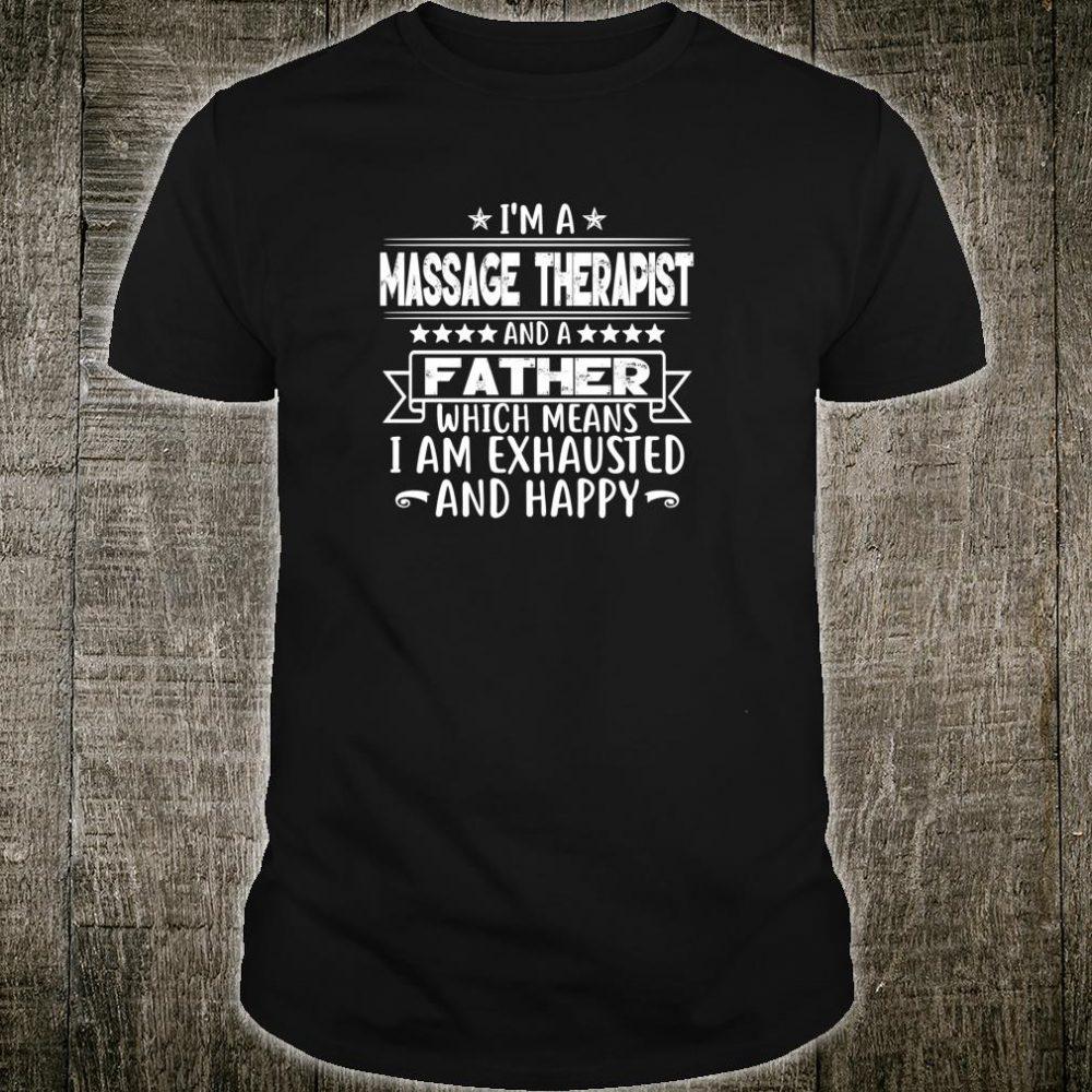 I'm A Massage Therapist Massage Therapist Father's Day Shirt