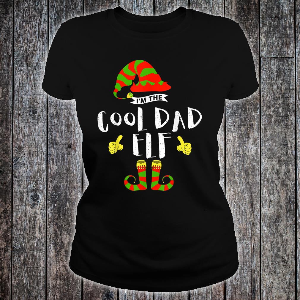 I'm The Cool Dad Elf Group Matching Family Xmas Shirt ladies tee