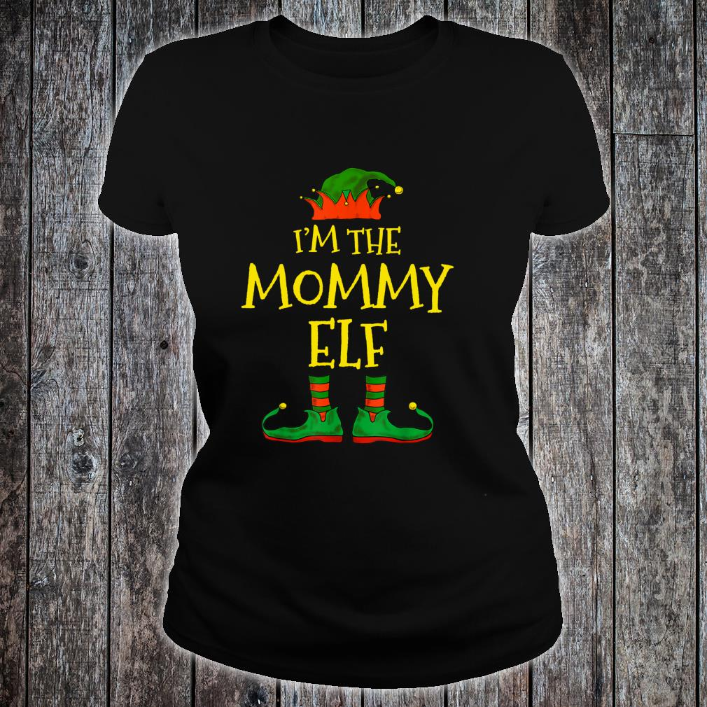 I'm The Mommy Elf Family Matching Christmas Shirt ladies tee
