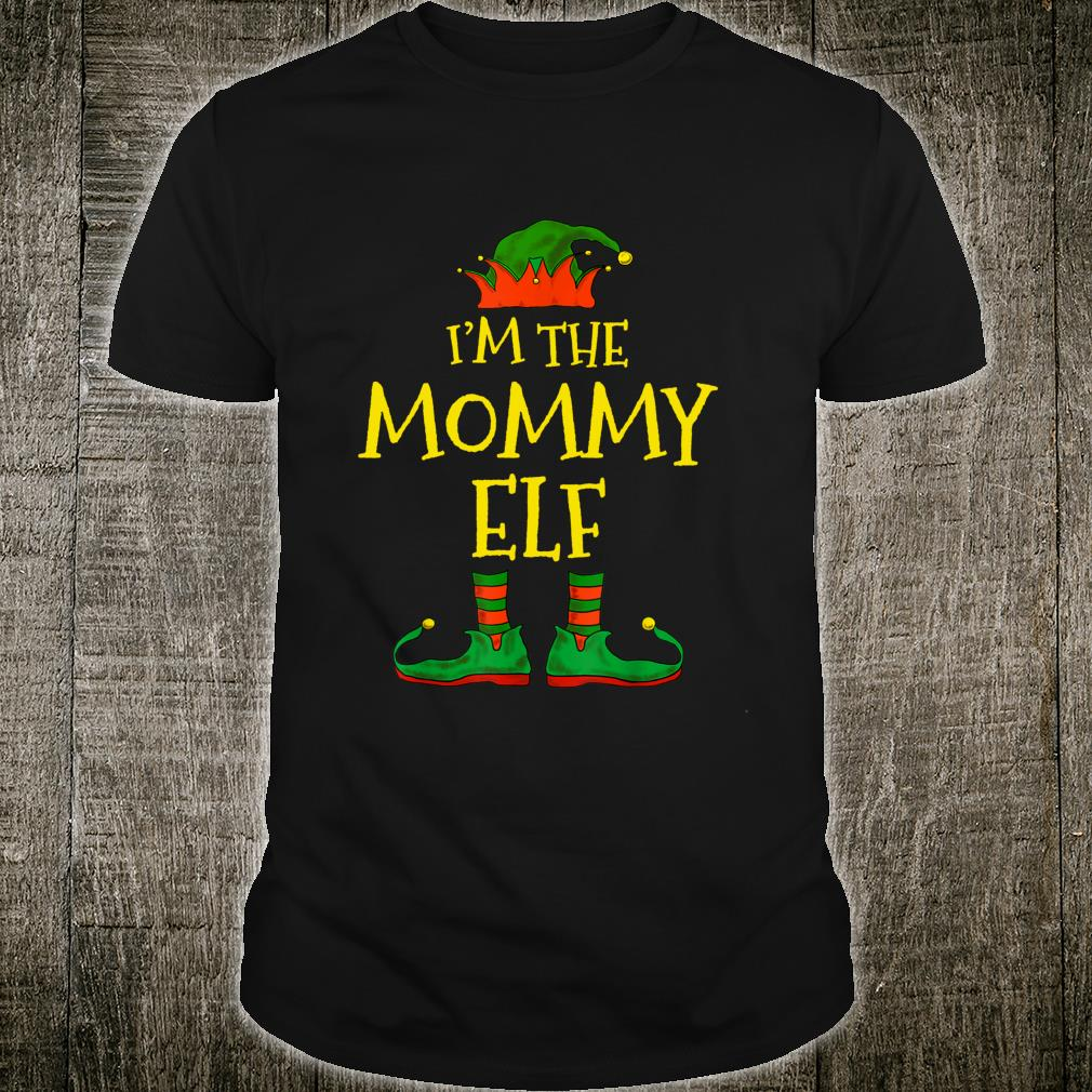 I'm The Mommy Elf Family Matching Christmas Shirt