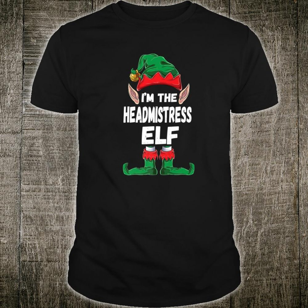 I'm the Headmistress Elf Family Matching Group Christmas Shirt
