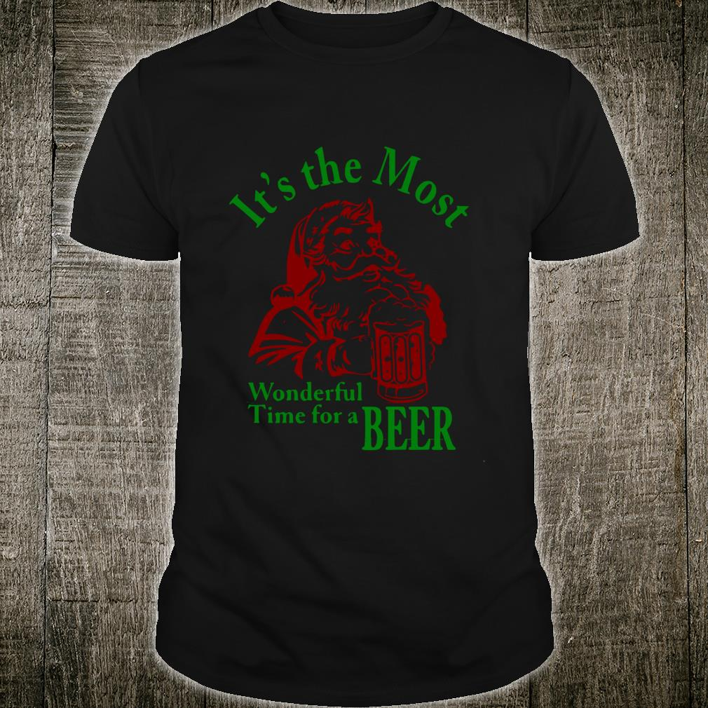 It's The Most Wonderful Time For A Beer Santa Claus Shirt
