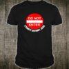 Jesus Do Not Enter Sign Shirt