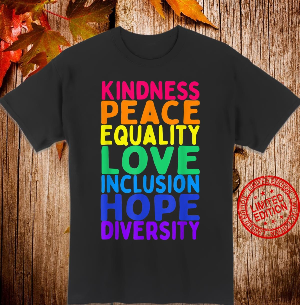 Kindness Peace Equality Inclusion Diversity Human Rights Shirt