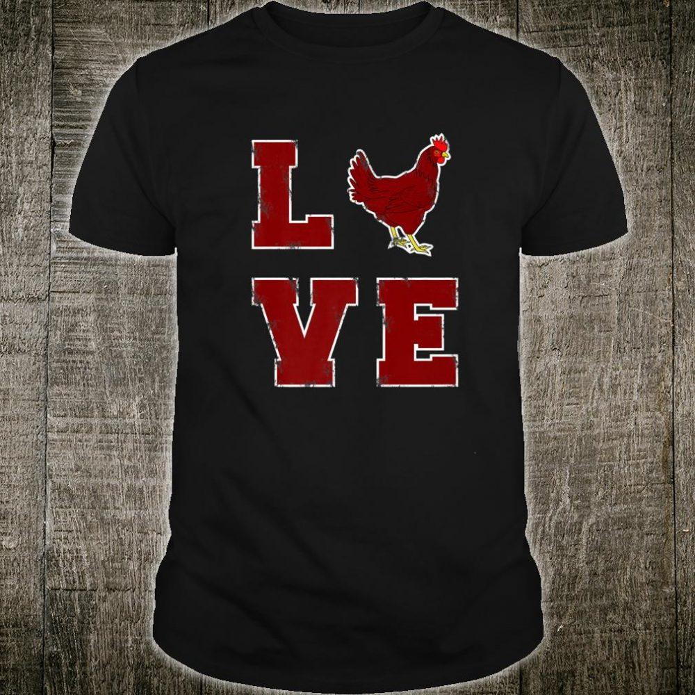 Love Chickens Chicken Chicken for Chickens Shirt