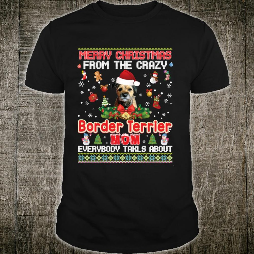 Merry Christmas From The Border Terrier Dog Mom Everybody Shirt