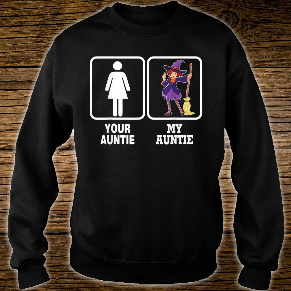 My Auntie Is A Witch Your Is Not Yours Halloween Shirt sweater