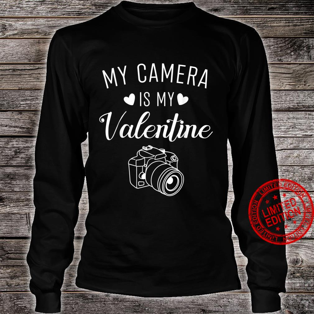 My Camera Is My Valentine Photography Valentine's Shirt long sleeved