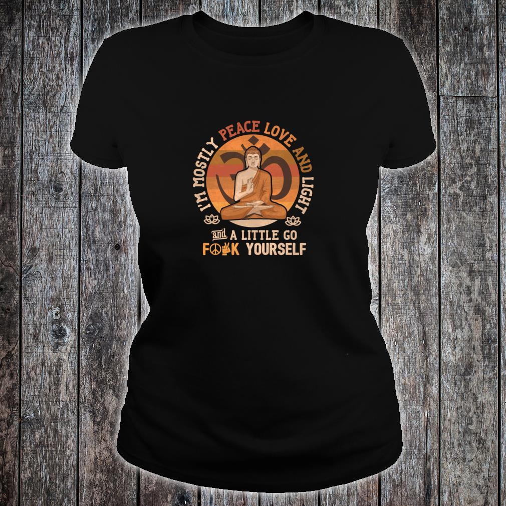 Peace Love and a little go fuck yourself Sarcastic Shirt ladies tee