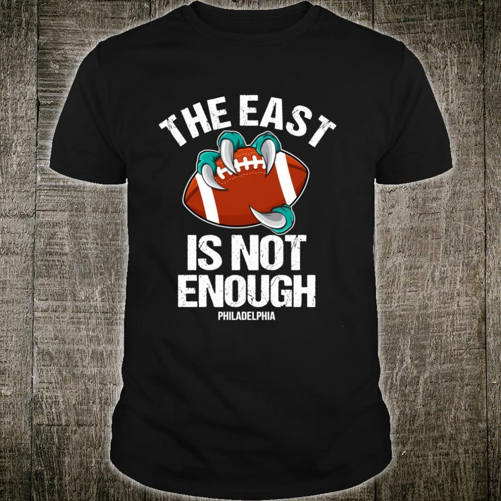Philadelphia The East Is Not Enough Eagle Claw On Football Shirt
