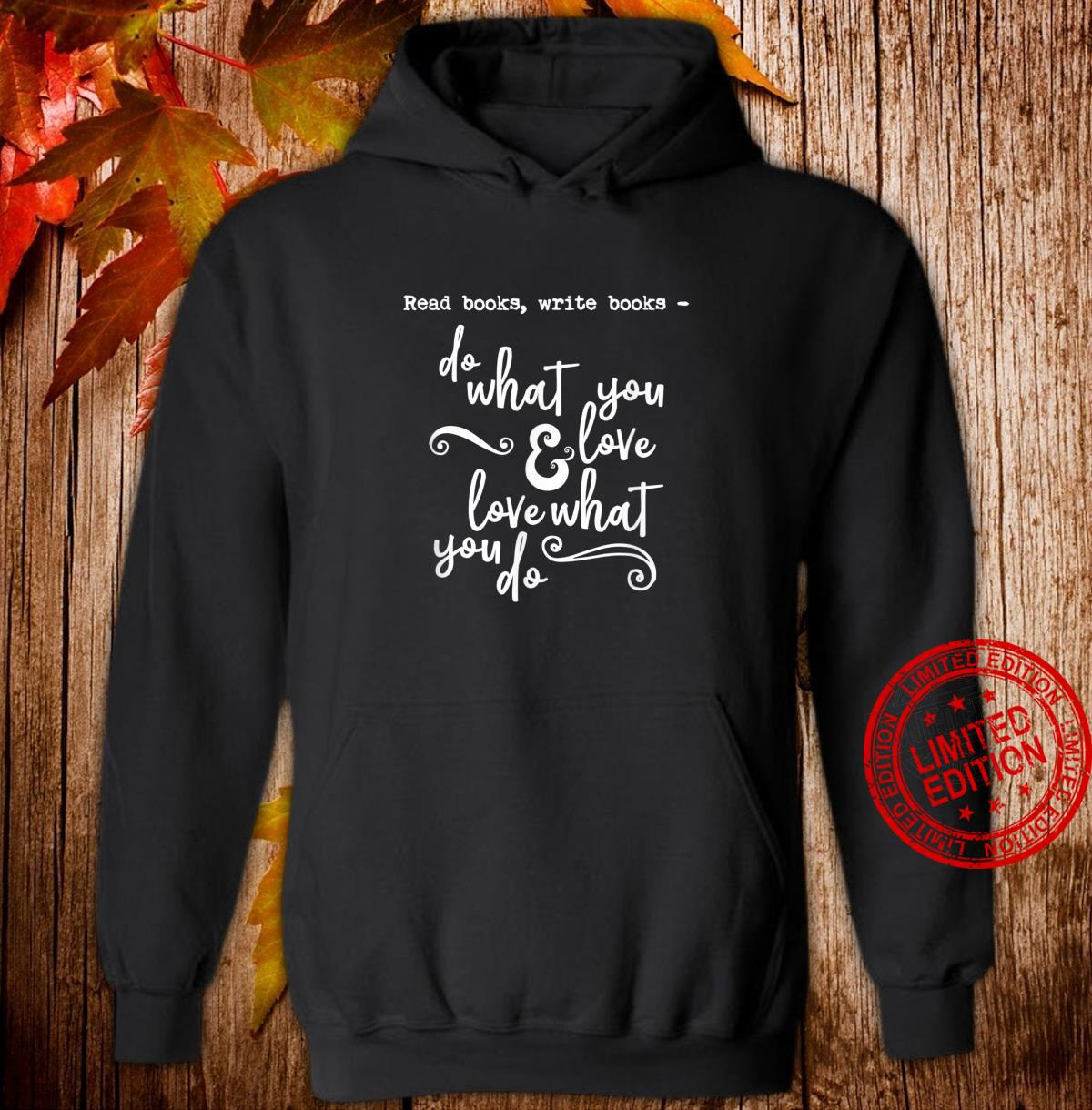 Read Books Write Books Do What You Love Quote Shirt hoodie