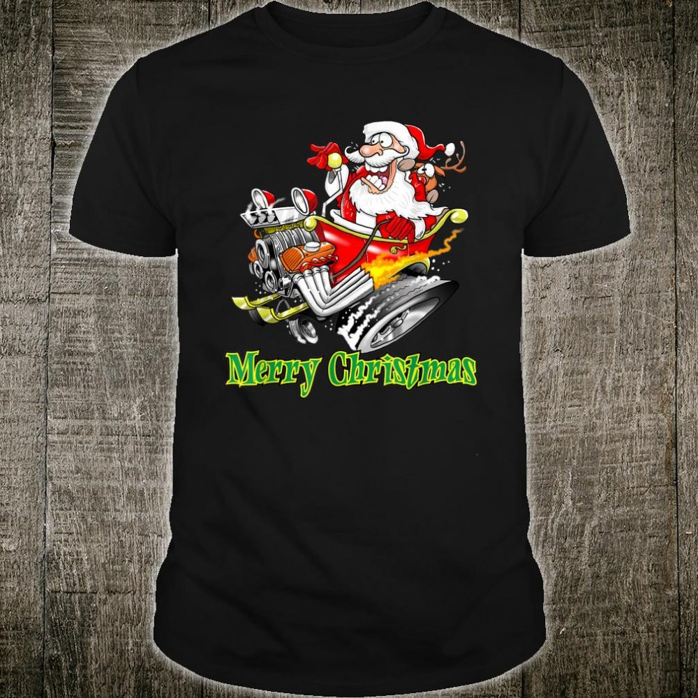 Santa Claus Hot Rod Sleigh Merry Christmas Shirt